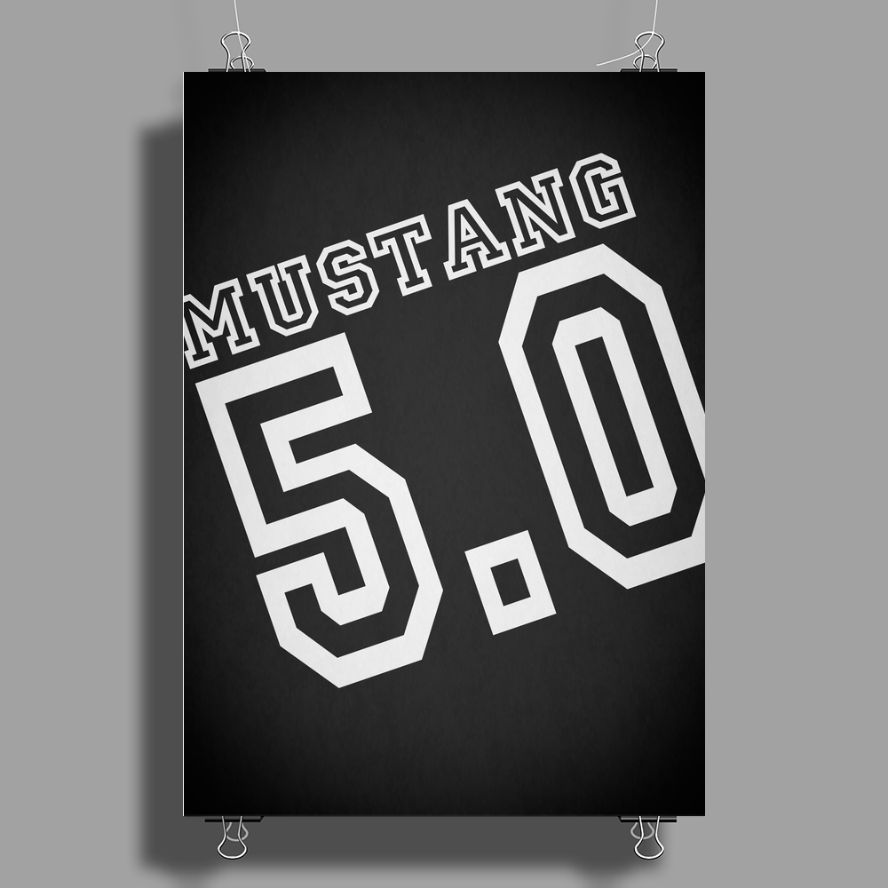 Mustang Five Point Zero Poster Print (Portrait)