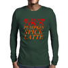 MY BLOOD TYPE IS PUMPKIN SPICE LATTE Mens Long Sleeve T-Shirt