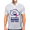 My Cloud Is Higher Than Yours Mens Polo