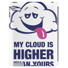 My Cloud Is Higher Than Yours Tablet