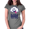 My Cloud Is Higher Than Yours Womens Fitted T-Shirt