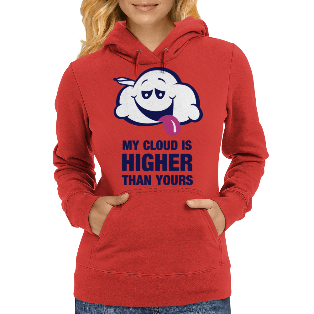 My Cloud Is Higher Than Yours Womens Hoodie