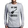 My Dad Rocks Mens Long Sleeve T-Shirt