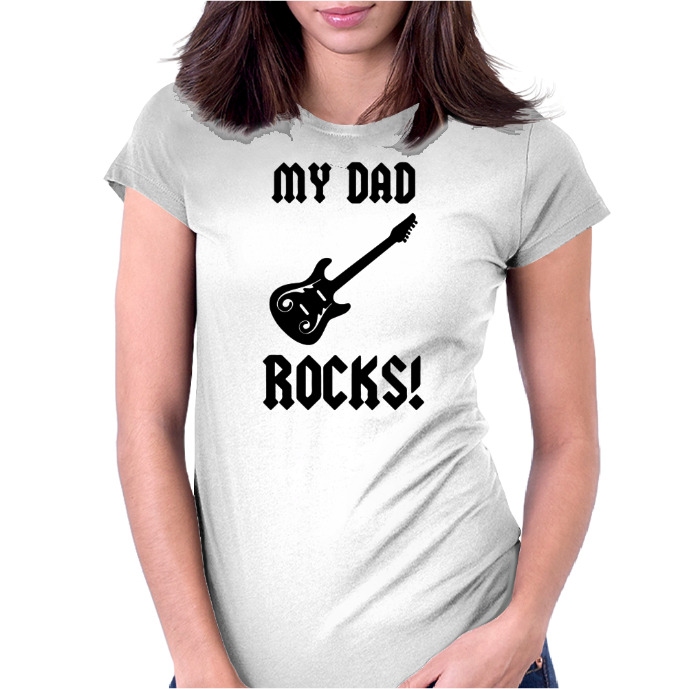 My Dad Rocks Womens Fitted T-Shirt
