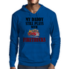 MY DADDY STILL PLAYS WITH FIRETRUCKS Mens Hoodie