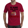 MY DADDY STILL PLAYS WITH FIRETRUCKS Mens T-Shirt