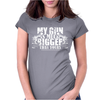 My Gun is Bigger Womens Fitted T-Shirt