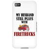 MY HUSBAND STILL PLAYS WITH FIRETRUCKS Phone Case