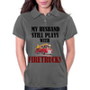 MY HUSBAND STILL PLAYS WITH FIRETRUCKS Womens Polo