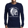 My Indian Name is Runs With Beer Mens Long Sleeve T-Shirt