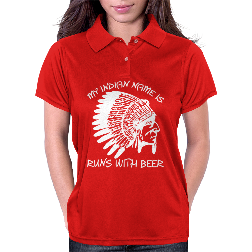 My Indian Name is Runs With Beer Womens Polo