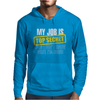My Job Is Top Secret. Mens Hoodie