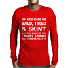 My Kids made Me bald tired Funny Mens Long Sleeve T-Shirt