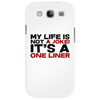 My life is not a Joke! It's a one liner Phone Case