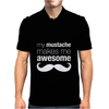 My Mustache Makes Me Awesome Mens Polo