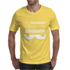 My Mustache Makes Me Awesome Mens T-Shirt