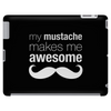 My Mustache Makes Me Awesome Tablet
