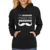 My Mustache Makes Me Awesome Womens Hoodie
