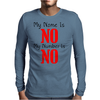 MY NAME IS NO Mens Long Sleeve T-Shirt