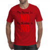 MY NAME IS NO Mens T-Shirt