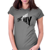 My way. Womens Fitted T-Shirt