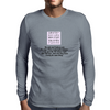 My wife and I talk in code she says I'll be ready in five minutes I say yea! ok! we'll leave right  Mens Long Sleeve T-Shirt
