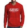MY WIFE ISN'T ALWAYS RIGHT FUNNY Mens Hoodie