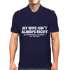 MY WIFE ISN'T ALWAYS RIGHT FUNNY Mens Polo