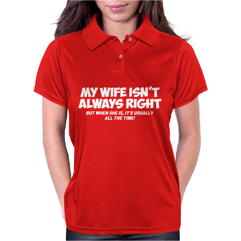 MY WIFE ISN'T ALWAYS RIGHT FUNNY Womens Polo