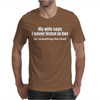 MY WIFE SAYS I NEVER LISTEN FUNNY Mens T-Shirt
