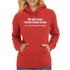 MY WIFE SAYS I NEVER LISTEN FUNNY Womens Hoodie
