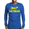 Na Na Na Batman Mens Long Sleeve T-Shirt