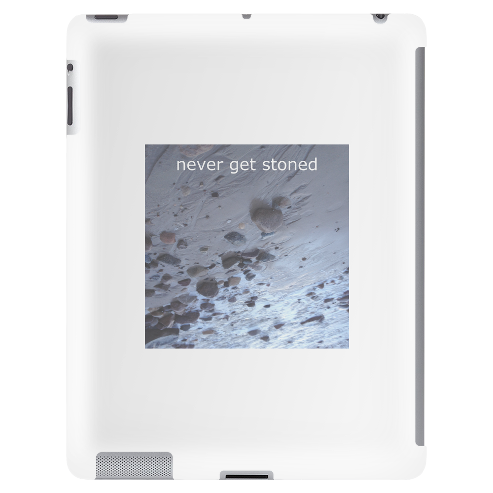 never get stoned Tablet (vertical)