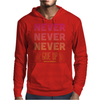 Never Give Up Mens Hoodie