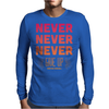 Never Give Up Mens Long Sleeve T-Shirt