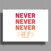 Never Give Up Poster Print (Landscape)