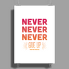 Never Give Up Poster Print (Portrait)