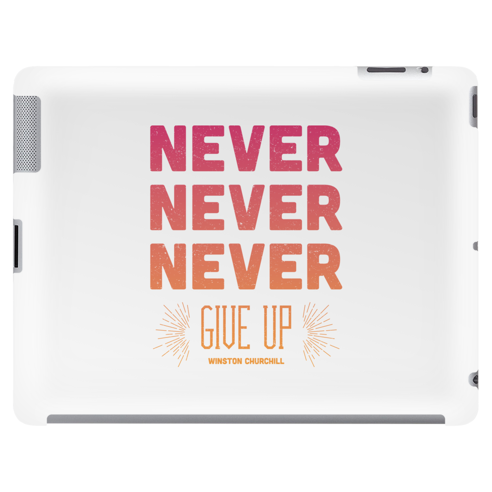 Never Give Up Tablet