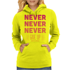 Never Give Up Womens Hoodie