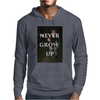 Never Grow Up Mens Hoodie