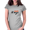 Never let me go Womens Fitted T-Shirt