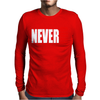 Never Quit Mens Long Sleeve T-Shirt