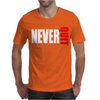 Never Quit Mens T-Shirt