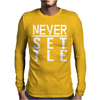 Never Settle Mens Long Sleeve T-Shirt