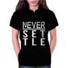Never Settle Womens Polo