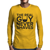 never shave Mens Long Sleeve T-Shirt