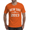 New Dad 2013 Mens T-Shirt