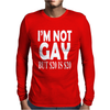 NEW I'm Not Gay But $20 is $20 Mens Long Sleeve T-Shirt