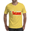 New I'm not insane Mens T-Shirt