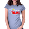 New I'm not insane Womens Fitted T-Shirt